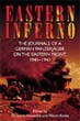 EASTERN INFERNO THE JOURNALS OF A GERMAN PANZERJAGER ON THE EASTERN FRONT 1941 - 1943