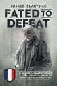 FATED TO DEFEAT: 33RD WAFFEN-GRENADIER DIVISION DER SS 'CHARLEMAGNE' IN THE STRUGGLE FOR POMERANIA 1945