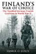 FINLANDS WAR OF CHOICE THE TROUBLED GERMAN - FINNISH COALITION IN WWII