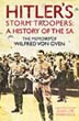 HITLERS STORM TROOPERS A HISTORY OF THE SA THE MEMOIRS OF WILFRED VON OVEN