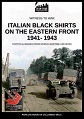 ITALIAN BLACK SHIRTS ON THE EASTERN FRONT 1941 - 1943