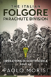 FOLGORE PARACHUTE DIVISION NORTH AFRICAN OPERATIONS 1940-43