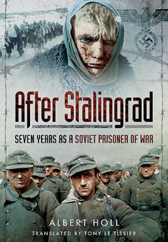 AFTER STALINGRAD SEVEN YEARS AS A SOVIET PRISONER OF WAR