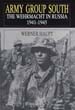 ARMY GROUP SOUTH THE WEHRMACHT IN RUSSIA 1941-45