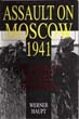 ASSAULT ON MOSCOW 1941 THE OFFENSIVE - THE BATTLE - THE SET-BACK