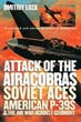 ATTACK OF THE AIRACOBRAS SOVIET ACES AMERICAN P-39'S AND THE AIR WAR AGAINST GERMANY