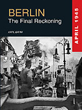 BERLIN THE FINAL RECKONING APRIL 1945