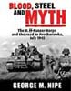 BLOOD, STEEL AND MYTH THE II SS-PANZER-KORPS AND THE ROAD TO PROCHOROWKA