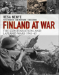 FINLAND AT WAR THE CONTINUATION AND LAPLAND WARS 1941-45