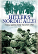 HITLER'S NORDIC ALLY? FINLAND AND THE TOTAL WAR 1939-1945
