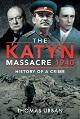 THE KATYN MASSACRE 1940 HISTORY OF A CRIME