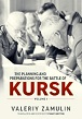 THE PLANNING AND PREPARATIONS FOR THE BATTLE OF KURSK VOLUME 1