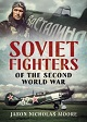 SOVIET FIGHTERS OF THE SECOND WORLD WAR