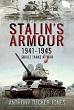 STALIN'S ARMOUR 1941 - 1945 SOVIET TANKS AT WAR