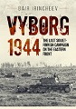 VYBORG 1944 THE LAST SOVIET-FINNISH CAMPAIGN ON THE EASTERN FRONT