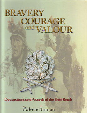 BRAVERY COURAGE AND VALOUR DECORATIONS AND AWARDS OF THE THIRD REICH