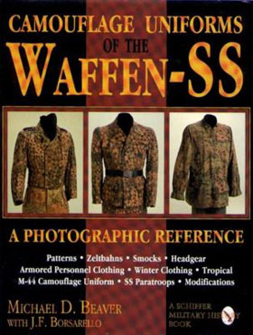 CAMOUFLAGE UNIFORMS OF THE WAFFEN-SS A PHOTOGRAPHIC REFERENCE