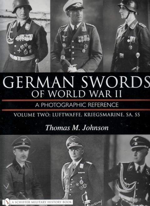GERMAN SWORDS OF WORLD WAR II A PHOTOGRAPHIC REFERENCE VOLUME TWO LUFTWAFFE KRIEGSMARINE SA SS