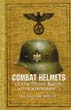 COMBAT HELMETS OF THE THIRD REICH A STUDY IN PHOTOGRAPHS