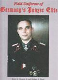 FIELD UNIFORMS OF GERMANY'S PANZER ELITE