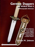 GERMAN DAGGERS OF WORLD WAR II A PHOTOGRAPHIC REFERENCE Volume 4 Recently Surfaced Rare and Unusual Dress Daggers Hermann Göring Bejeweled Dress Daggers Reproductions Solingen Update