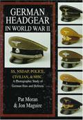 GERMAN HEADGEAR IN WORLD WAR II VOL 2 SS, NSDAP, POLICE, CIVILIAN, MISC