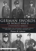 GERMAN SWORDS OF WORLD WAR II A PHOTOGRAPHIC REFERENCE VOLUME THREE DLV DIPLOMATS CUSTOMS POLICE AND FIRE JUSTICE MINING RAILWAY ETC