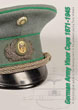 GERMAN ARMY VISOR CAPS 1871-1945 A CHRONOLOGICAL GUIDE TO THE DEVELOPMENT OF THE PEAKED CAP