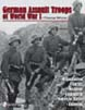 GERMAN ASSAULT TROOPS OF WORLD WAR I ORGANIZATION, TACTICS, WEAPONS, EQUIPMENT AND UNIFORMS