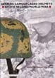 GERMAN CAMOUFLAGED HELMETS OF THE SECOND WORLD WAR VOL 1 PAINTED AND TEXTURED CAMOUFLAGE