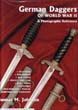 GERMAN DAGGERS OF WORLD WAR II A PHOTOGRAPHIC REFERENCE Volume 3 DLVNSFK Diplomats Red Cross Police and Fire RLB TENO Customs Reichsbahn Postal Hunting and Forestry