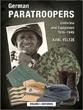 GERMAN PARATROOPERS UNIFORMS AND EQUIPMENT 1936-1945 VOLUME 1: UNIFORMS
