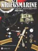 KRIEGSMARINE 1935-1945 HISTORY, UNIFORMS, HEADGEAR, INSIGNIA AND EQUIPMENT