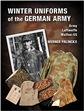 WINTER UNIFORMS OF THE GERMAN ARMY, HEER, LUFTWAFFE, WAFFEN-SS