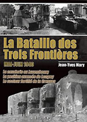 LA BATAILLE DES TROIS FRONTIERES MAI-JUN 1940