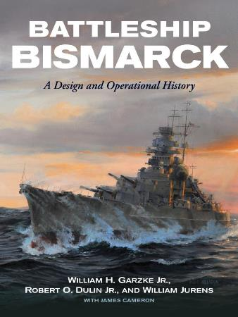 BATTLESHIP BISMARCK A DESIGN AND OPERATIONAL HISTORY