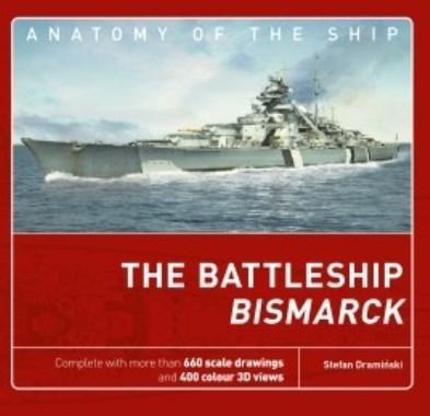 BATTLESHIP BISMARCK ANATOMY OF THE SHIP SERIES