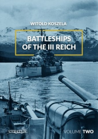 BATTLESHIPS OF THE III REICH VOL. 2
