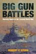 BIG GUN BATTLES WARSHIPS DUELS OF THE SECOND WORLD WAR