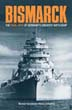 BISMARCK A MINUTE BY MINUTE ACCOUNT OF THE FINAL HOURS OF GERMANY'S GREATEST BATTLESHIP