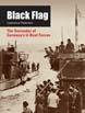 BLACK FLAG THE SURRENDER OF GERMANY'S U-BOAT FORCES
