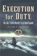EXECUTION FOR DUTY THE LIFE TRIAL AND MURDER OF A U-BOAT CAPTAIN