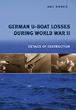 GERMAN U-BOAT LOSSES DURING WORLD WAR II DETAILS OF DESTRUCTION