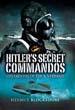 HITLER'S SECRET COMMANDOS OPERATIONS OF THE K-VERBAND