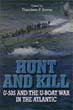 HUNT AND KILL U-505 AND THE U-BOAT WAR IN THE ATLANTIC