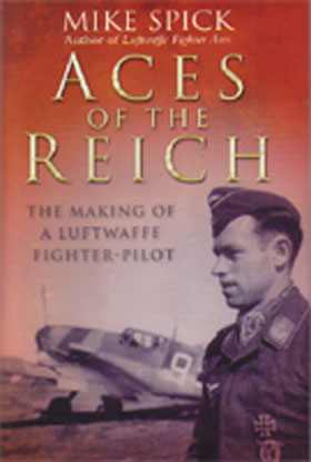 ACES OF THE REICH THE MAKING OF A LUFTWAFFE FIGHTER PILOT