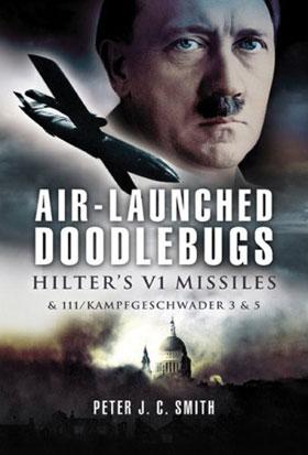 AIR-LAUNCHED DOODLEBUGS HITER'S V1 AND 111KAMPFGESCHWADER 3 53