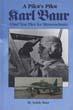 A PILOT'S LIFE KARL BAUR CHIEF TEST PILOT FOR MESSERSCHMITT