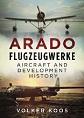 ARADO FLUGZEUGWERKE: AIRCRAFT AND DEVELOPMENT HISTORY