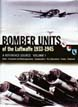 BOMBER UNITS OF THE LUFTWAFFE 1933 - 1945 A REFERNCE SOURCE VOLUME 1 UNITS FORMATION AND REDESIGNATIONS COMMANDERS KEY OPERATIONS CODES AND EMBLEMS